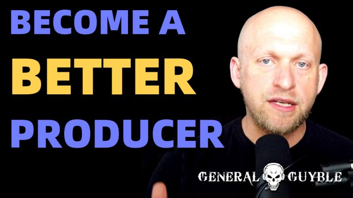 6 Tips: How To Become A Better Producer