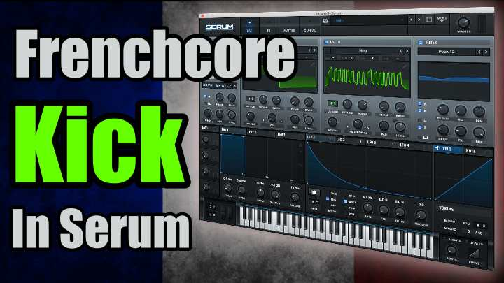 How To Make A Frenchcore Kick In Serum