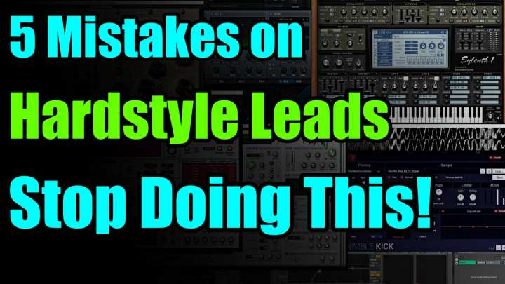 5 Mistakes To Avoid On Hardstyle/Rawphoric Leads