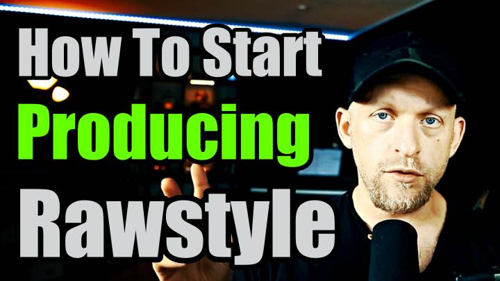 How I Would Start As A Hardstyle/Rawstyle Producer