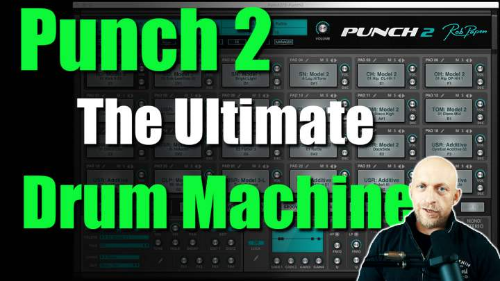 Overview: Rob Papen Punch 2 – The Ultimate Drum Machine