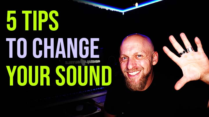 5 Tips to Get A Different Sound